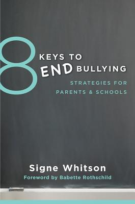 8 Keys to End Bullying By Whitson, Signe/ Rothschild, Babette (FRW)